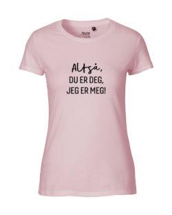 Altså, du er deg, jeg er meg! Rosa dame t-skjorte » Etiske & økologiske klær » Grønt Skift